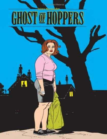 Bestselling Comics (2006) - Ghost of Hoppers (A Love & Rockets Book) by Jaime Hernandez - Tree - House - Figures On Rooftop - Bandaged Hand - Green Jacket