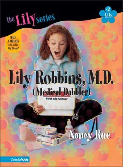 Bestselling Comics (2006) - Lily Robbins, M.D. (Young Women of Faith: Lily Series, Book 2) by Nancy Rue