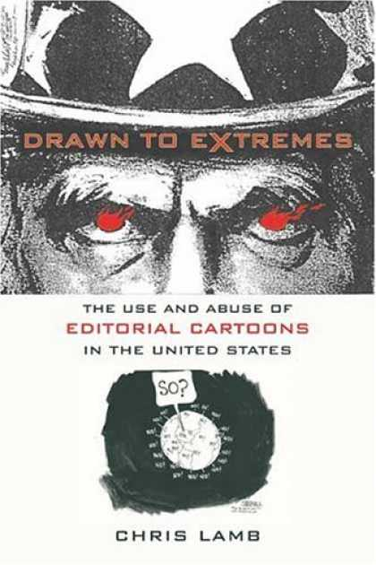Bestselling Comics (2006) - Drawn to Extremes: The Use and Abuse of Editorial Cartoons in the United States