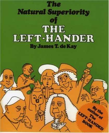 Bestselling Comics (2006) - The Natural Superiority of the Left-Hander by James T. deKay - James T De Kay - The Left-handed Book - Left Handed People - Saint - Green