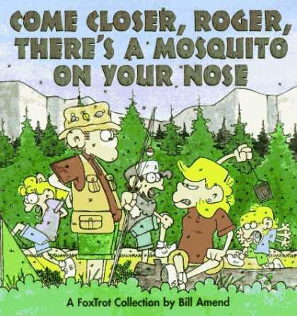 Bestselling Comics (2006) - Come Closer, Roger, There's a Mosquito on Your Nose : A FoxTrot Collection by Bi
