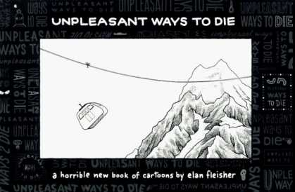 Bestselling Comics (2006) - Unpleasant Ways to Die by Elan Fleisher - Unpleasant Ways To Die - Mountain - A Horrible New Book Of Cartoons - Elan Fisher - Rope