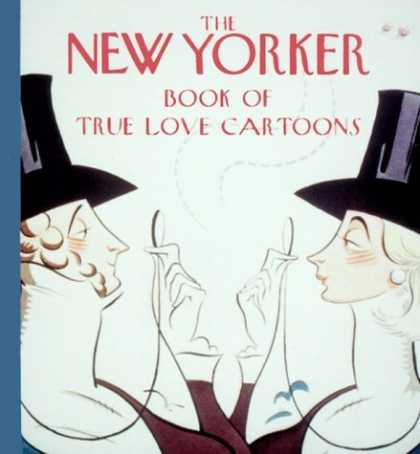 Bestselling Comics (2006) - The New Yorker Book of True Love Cartoons by New Yorker - The New Yorker - Love - True Love - Cartoons - Man And Woman