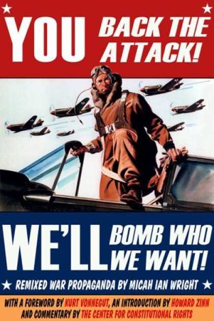 Bestselling Comics (2006) - You Back the Attack, We'll Bomb Who We Want by Micah Ian Wright - Pilot - Airplanes - Well Bomb Who We Want - Remixed War Propaganda - The Center For Constitutional Rights