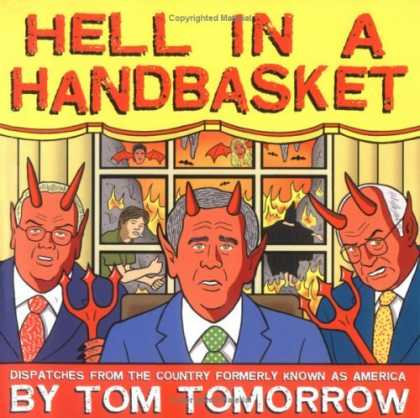 Bestselling Comics (2006) - Hell in a Handbasket by Tom Tomorrow - Hell In A Handbasket - Copyrighted - Dispatches From The Country Formerly Known As America - Tom - Tomorrow