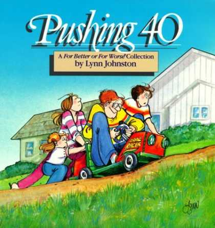 Bestselling Comics (2006) - Pushing 40 : A For Better or for Worse Collection by Lynn Johnston - Lynn Johnson - Family - For Better Or For Worse - House - Mini Car
