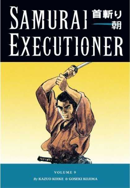 Bestselling Comics (2006) - Samurai Executioner Volume 9 (Samurai Executioner) by Kazuo Koike - Weapon - Samurai Executioner - Man - Volume 9 - Kazuo Koike