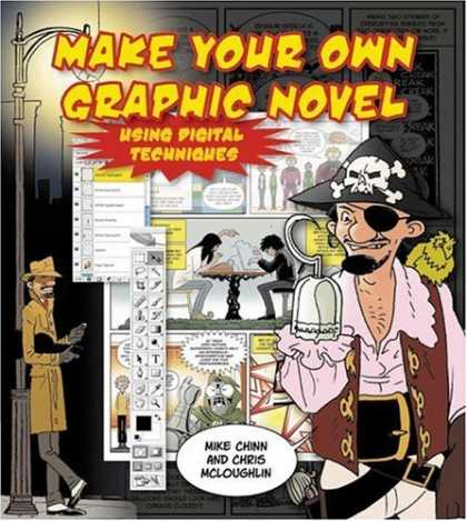 Bestselling Comics (2006) - Create Your own Graphic Novel Using Digital Techniques by Mike Chinn