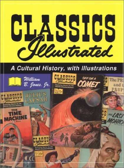 Bestselling Comics (2006) - Classics Illustrated: A Cultural History, with Illustrations by William B. Jones - Off On A Comet - Julius Caesar - The Time Machine - Comic Covers - The Last Of The Mohicans