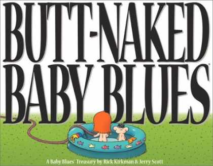 Bestselling Comics (2006) - Butt Naked Baby Blues: A Baby Blues Treasury by Rick Kirkman - Kiddie Pool - Water Hose - Red Hair - Rick Krikman - Jerry Scott
