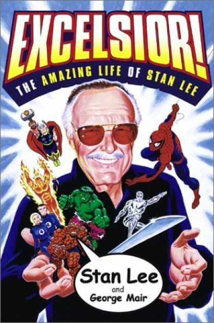 Bestselling Comics (2006) - Excelsior! : The Amazing Life of Stan Lee by Stan Lee - Stan Lee - Excelsior - Spiderman - Hulk - Fantastic Four