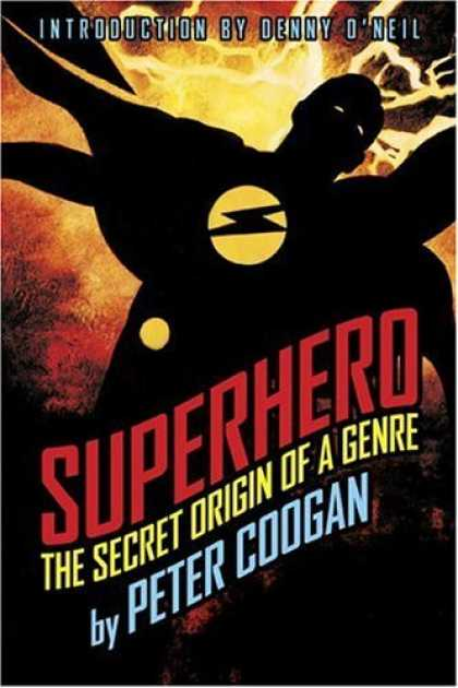 Bestselling Comics (2006) - Superhero: The Secret Origin of a Genre by Peter Coogan - Superhero - Denny Oneil - Peter Coogan - Secret Origin Of A Genre - Lightning Bolt