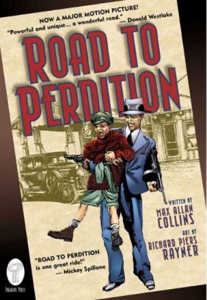 Bestselling Comics (2006) - Road to Perdition by Max Allan Collins - Now A Major Motion Picture - Written By Max Allan Collins - Art By Richard Piers Rayner - One Great Ride - Power And Unique