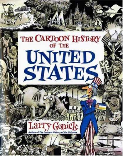 Bestselling Comics (2006) - Cartoon History of the United States by Larry Gonick - Us - History - Americana - Uncle Sam - Larr Gonick