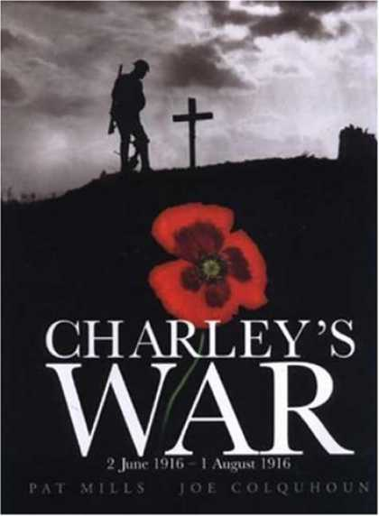 Bestselling Comics (2006) - Charley's War: 2 June 1916 - 1 August 1916 by Pat Mills - Cross - Red Flower - Soldier - Pat Mills - Joe Colquhoun