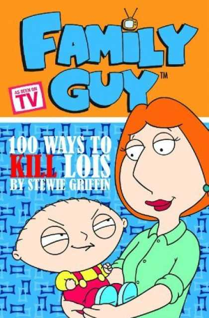 Bestselling Comics (2006) - Family Guy Book 1: 100 Ways To Kill Lois by Matt Fleckenstein