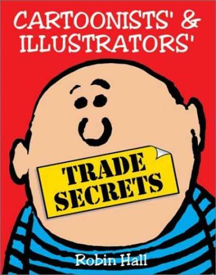 Bestselling Comics (2006) - Cartoonists' and Illustrators' Trade Secrets by Robin Hall