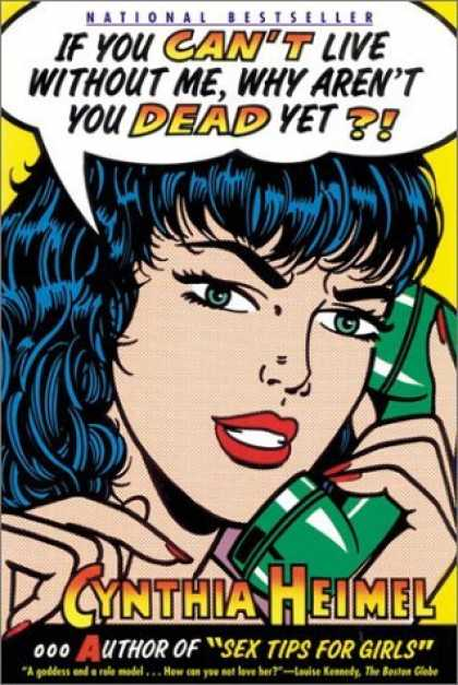 Bestselling Comics (2006) - If You Can't Live Without Me, Why Aren't You Dead Yet by Cynthia Heimel - Cynthia Heimel - Dead - Cant Live - Sex Tips For Girls - Telephone