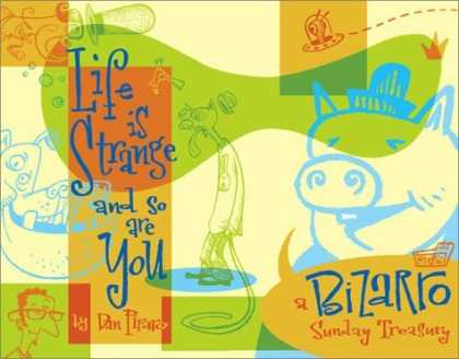 Bestselling Comics (2006) - Life Is Strange And So Are You: A Bizarro Sunday Treasury (Bizarro Sunday Treasu - Dan Piparo - Se Bizarro - Sunday Treasury - Pig - Alien