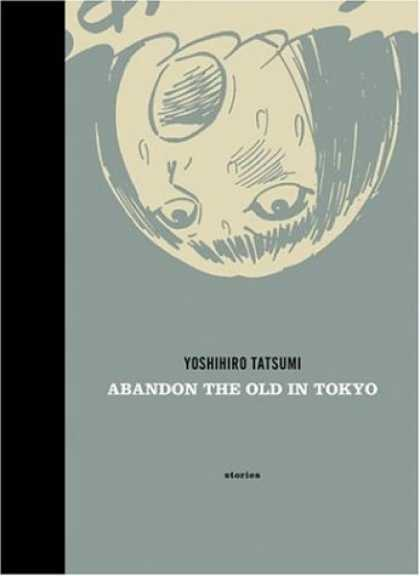 Bestselling Comics (2006) - Abandon the Old in Tokyo by Yoshihiro Tatsumi