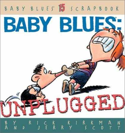 Bestselling Comics (2006) - Baby Blues: Unplugged (Kirkman, Rick. Baby Blues Scrapbook, 15.) by Rick Kirkman - Mouth - Pull - Blow - Ear - Bag