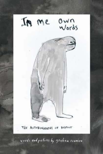 Bestselling Comics (2006) - In Me Own Words: The Autobiography of Bigfoot by Graham Roumieu
