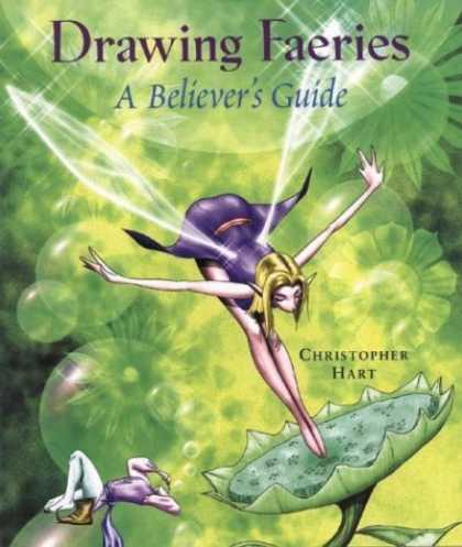 Bestselling Comics (2006) - Drawing Faeries: A Believer's Guide by Christopher Hart