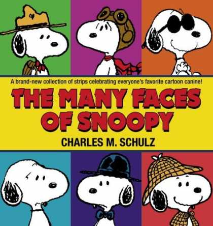 Bestselling Comics (2006) - The Many Faces of Snoopy by Charles M. Schulz - Ranger Hat - Goggles - Sunglasses - Safari Hat - Snoopy