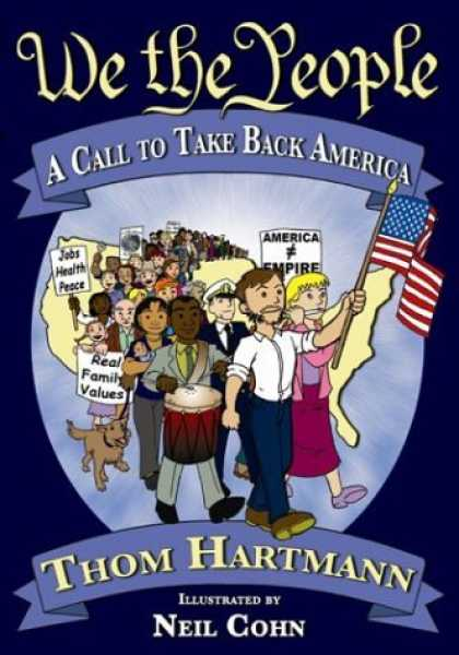 Bestselling Comics (2006) - We the People: A Call to Take Back America by Thom Hartmann - We The People - Flag - America - Jobs Health Peace - People