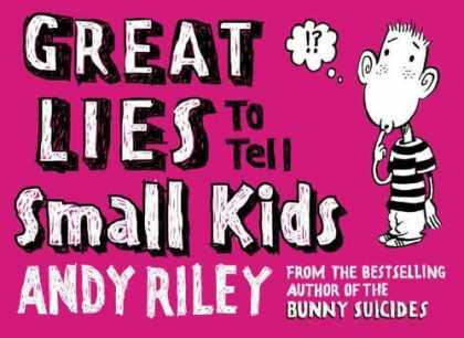 Bestselling Comics (2006) - Great Lies to Tell Small Kids by Andy Riley - Great Lies Ti Tell Small Kids - Andy Riley - Bunny Suicides - Kid