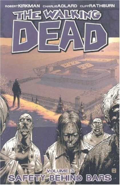 Bestselling Comics (2006) - The Walking Dead Vol. 3: Safety Behind Bars by Robert Kirkman - The Walking Dead - Volume 3 - Safety Behind Bars - Robert Kirkman - Charlie Adlard