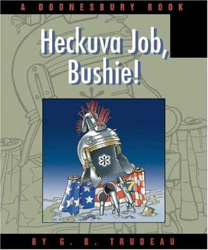 Bestselling Comics (2006) - Heckuva Job, Bushie!: A Doonesbury Book by G. B. Trudeau