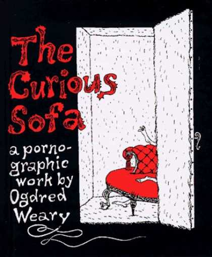 Bestselling Comics (2006) - The Curious Sofa: A Pornographic Work by Ogdred Weary by Edward Gorey - Black House - White Door - Open Heart - Big Wall - Red Table