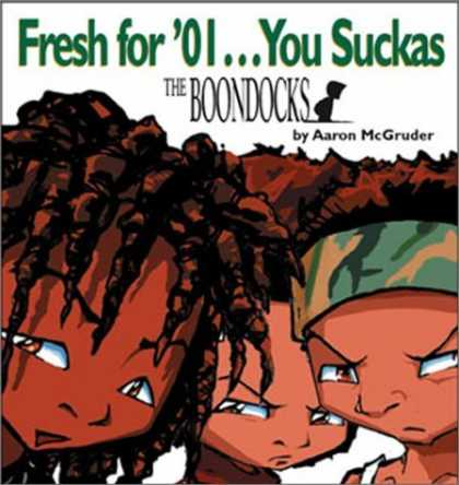 Bestselling Comics (2006) - Fresh For '01... You Suckas: A Boondocks Collection by Aaron McGruder - The Boondocks - Aaron Mcgruder - Fresh For 01 You Suckas - Three Kids - Anger Kids