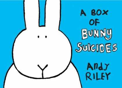 Bestselling Comics (2006) - A Box of Bunny Suicides by Andy Riley - A Box Of Bunny Suicides - Andy Riley - White Rabbit - Blue Background - Black Eyes