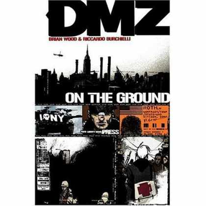 Bestselling Comics (2006) - DMZ Vol. 1: On the Ground by Brian Wood - Dmz - Soldiers - On The Ground - Brian Wood - Riccardo Burchielli