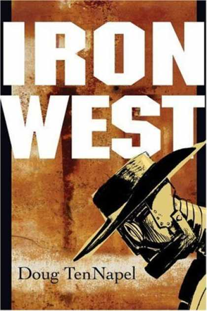 Bestselling Comics (2006) - Iron West by Doug TenNapel