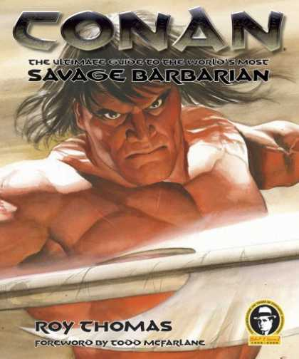 Bestselling Comics (2006) - Conan: The Ultimate Guide to the World's Most Savage Barbarian by Roy Thomas - Conan - The Ultimate Guide To The Worlds Most Savage Barbarian - Conan The Barbarian - Roy Thomas - Todd Mcfarlane