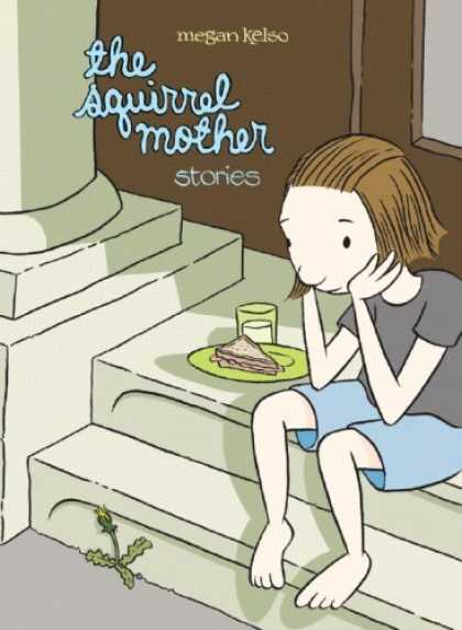 Bestselling Comics (2006) - The Squirrel Mother by Megan Kelso - Squirrel Mother - Stories - Megan Kelso - Steps - Sandwich