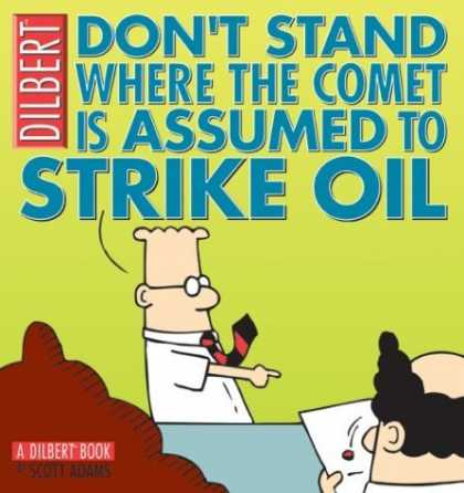 Bestselling Comics (2006) - Don't Stand Where The Comet Is Assumed To Strike Oil: A Dilbert Book by Scott Ad