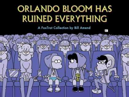 Bestselling Comics (2006) - Orlando Bloom Has Ruined Everything: A FoxTrot Collection by Bill Amend