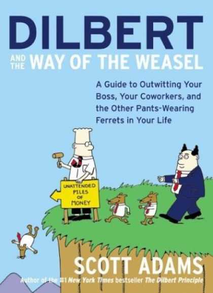 Bestselling Comics (2006) - Dilbert and the Way of the Weasel: A Guide to Outwitting Your Boss, Your Coworke - Outwitting Your Boss - Pants-wearing Farrets - Way Of The Weasel - Scott Adams - New York Times Bestseller