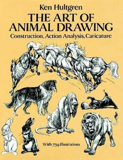 Bestselling Comics (2006) - The Art of Animal Drawing: Construction, Action Analysis, Caricature (Dover Book - Animals - Horses - Dogs - Rabbits - Lion