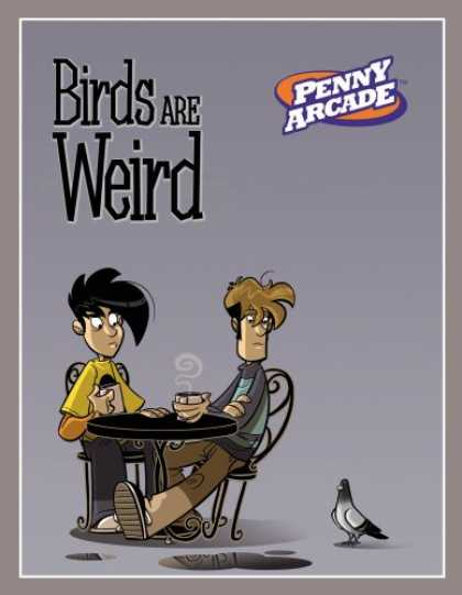 Bestselling Comics (2007) - Penny Arcade Volume 4: Birds Are Weird (Penny Arcade) by Jerry Holkins - Penny Archade - Puddle - Table And Chairs - Two Guys - Pidgeon