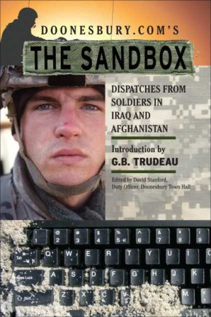 Bestselling Comics (2007) - Doonesbury.com's The Sandbox: Dispatches from Troops in Iraq and Afghanistan by - Doonesbury Coms - The Sandbox - Gbtrudeau - Soldiers In Iraq And Afghanistan - David Stanford