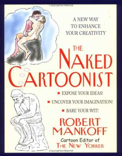 Bestselling Comics (2007) - The Naked Cartoonist: A New Way to Enhance Your Creativity by Robert Mankoff - Naked Cartoonist - Expose Your Ideas - Uncover Your Imagination - Bare Your Wit - Robert Mankoff
