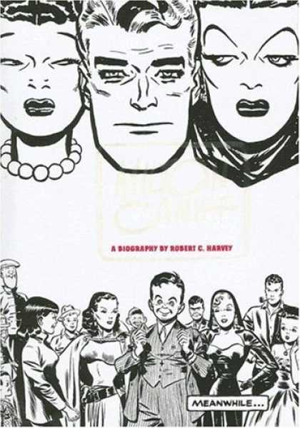 Bestselling Comics (2007) - Meanwhile...: A Biography of Milton Caniff, Creator of Terry and the Pirates and - A Biography By Robert Charvey - Meanwhile - One Boy - People Are Watching - Public
