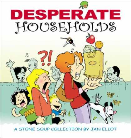 Bestselling Comics (2007) - Desperate Households: A Stone Soup Collection (Stone Soup) by Jan Eliot
