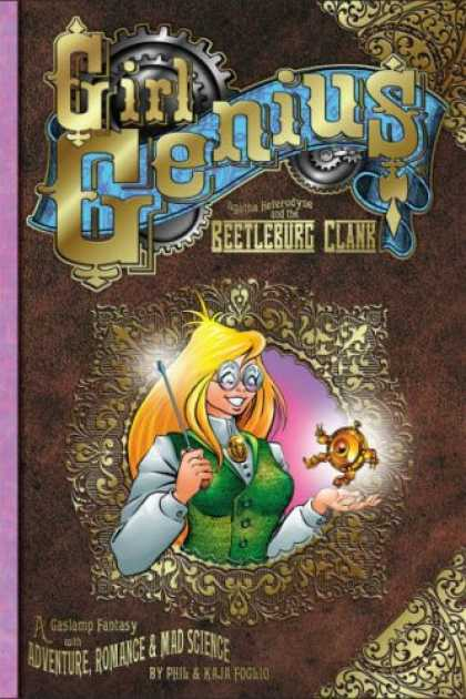 Bestselling Comics (2007) - Girl Genius Volume 1: Agatha Heterodyne & The Beetleburg Clank (Girl Genius) by