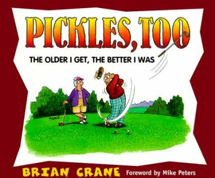 Bestselling Comics (2007) - Pickles, Too: The Older I Get, The Better I Was by Brian Crane